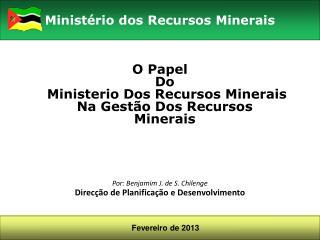 O  Papel Do Ministerio  Dos  Recursos Minerais Na  Gestão  Dos  Recursos Minerais