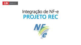 Integração  de NF-e PROJETO REC