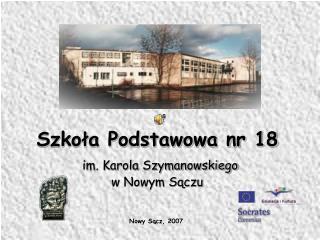 Szkoła Podstawowa nr 18 im. Karola Szymanowskiego  w Nowym Sączu