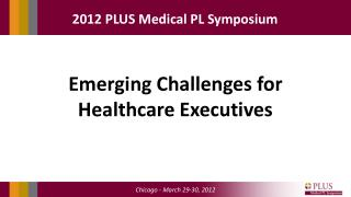 Emerging Challenges for Healthcare Executives