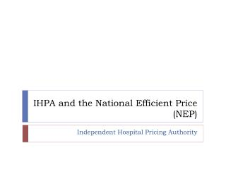 IHPA and the National Efficient Price (NEP)