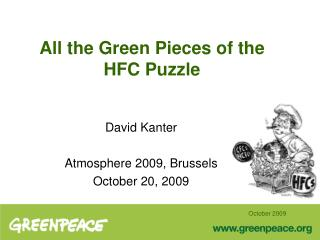 All the Green Pieces of the HFC Puzzle