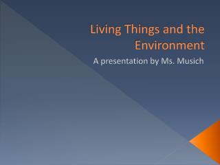 Living Things and the Environment