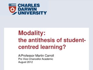 Modality: the antithesis of student-centred learning?