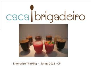 Enterprise Thinking  -  Spring 2011 -  CP