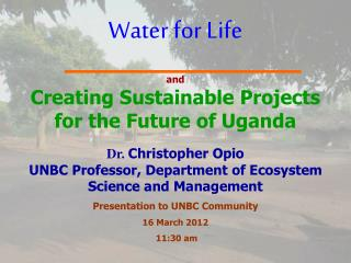Water for Life and Creating Sustainable Projects for the Future of Uganda