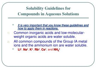 It is very important that you know these guidelines and how to apply them in reactions.