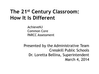 The 21 st  Century Classroom: How It Is Different