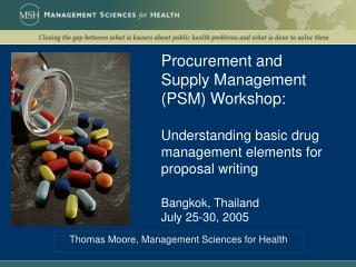 Procurement and Supply Management PSM Workshop:   Understanding basic drug management elements for proposal writing  Ban