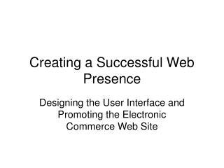 Creating a Successful Web Presence