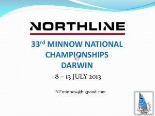 33 rd  MINNOW NATIONAL CHAMPIONSHIPS  DARWIN