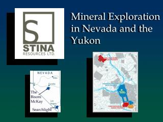 Mineral Exploration in Nevada and the  Yukon