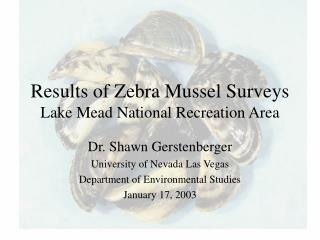 Results of Zebra Mussel Surveys Lake Mead National Recreation Area