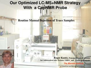 Our Optimized LC-MS+NMR Strategy  With  a CapNMR Probe