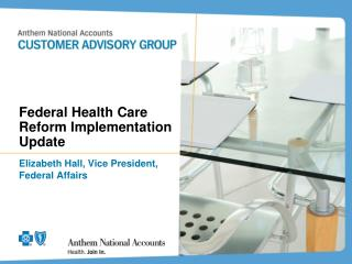 Federal Health Care Reform Implementation Update
