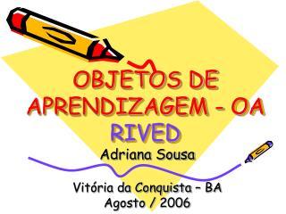 OBJETOS DE APRENDIZAGEM - OA RIVED