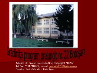 Grădiniţa program prelungit nr. 22 Botoşani