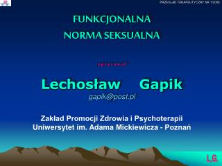 FUNKCJONALNA  NORMA SEKSUALNA o p r a c o w a ł Lechosław    Gapik gapik@post.pl
