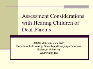 Assessment Considerations with Hearing Children of Deaf Parents