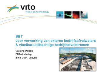 BBT  voor verwerking van externe bedrijfsafvalwaters & vloeibare/slibachtige bedrijfsafvalstromen
