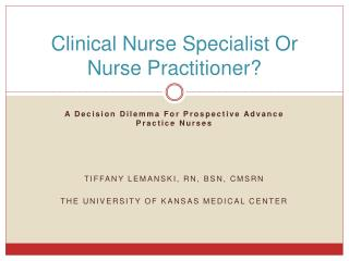 Clinical Nurse Specialist Or Nurse Practitioner?