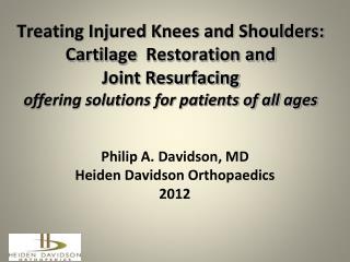 Philip A. Davidson, MD Heiden  Davidson Orthopaedics 2012