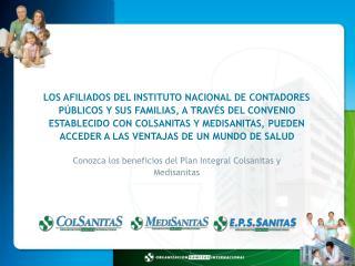 Conozca los beneficios del Plan Integral Colsanitas y Medisanitas