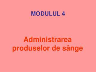 MODULUL  4