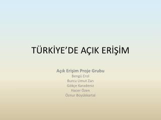 TÜRKİYE'DE AÇIK ERİŞİM