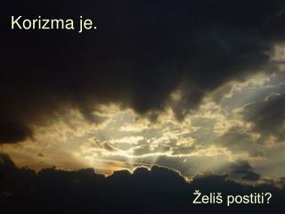 Korizma je.