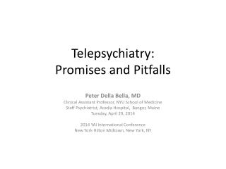 Telepsychiatry : Promises and Pitfalls