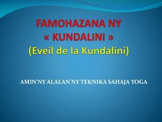 FAMOHAZANA NY «KUNDALINI» (Eveil de la Kundalini)