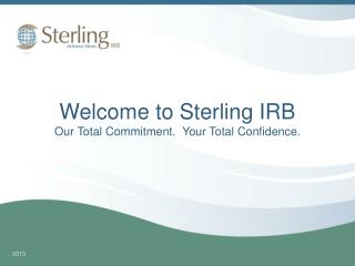 Welcome to Sterling IRB Our Total Commitment.  Your Total Confidence.
