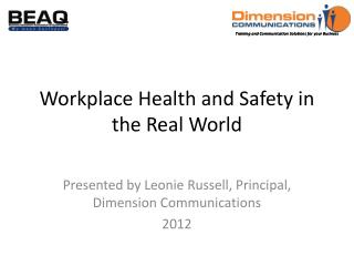 Workplace Health and Safety in the Real World