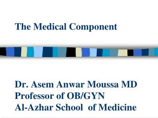 The medical component