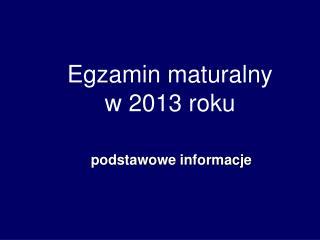 Egzamin maturalny w 2013 roku