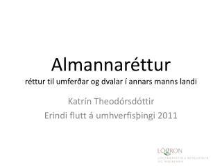 Almannaréttur réttur til umferðar og dvalar í annars manns landi