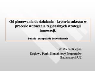 dr Michał Klepka Krajowy Punkt Kontaktowy Programów Badawczych UE