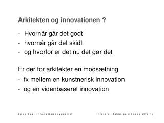 Arkitekten og innovationen ?