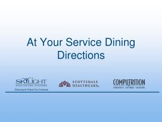 At Your Service Dining Directions