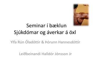Seminar í bæklun Sjúkdómar og áverkar á öxl