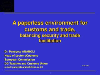 A paperless environment for customs and trade,  balancing security and trade facilitation
