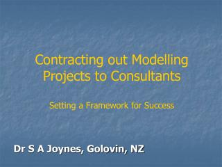 Contracting out Modelling Projects to Consultants Setting a Framework for Success