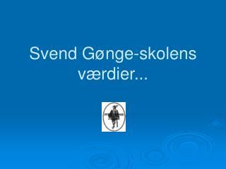 Svend Gønge-skolens værdier...