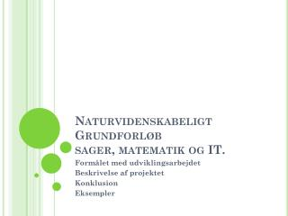 Naturvidenskabeligt Grundforl�b sager, matematik og IT.