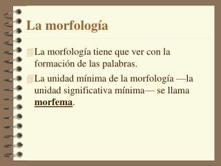 La morfolog�a
