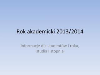 Rok akademicki 2013/2014