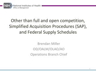 Brendan Miller OD/OALM/OLAO/AO Operations Branch  Chief
