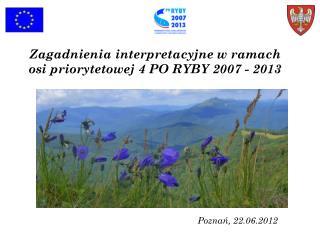 Zagadnienia interpretacyjne w ramach osi priorytetowej 4 PO RYBY 2007 - 2013