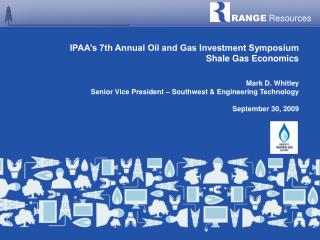 IPAA s 7th Annual Oil and Gas Investment Symposium Shale Gas Economics
